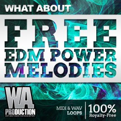 What About: FREE EDM Power Melodies