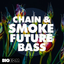 Chain & Smoke Future Bass
