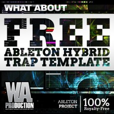 What About: FREE Ableton Hybrid Trap Template