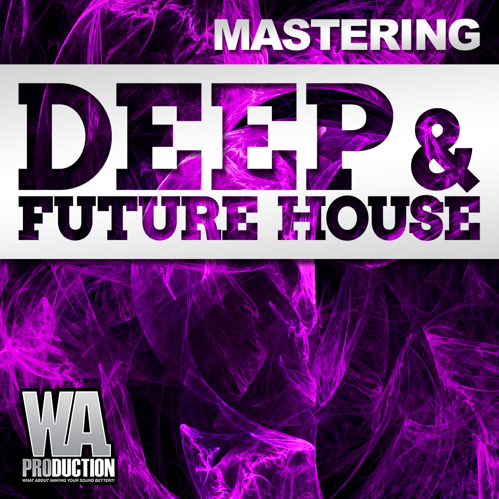 Mastering deep future house for Deep house covers