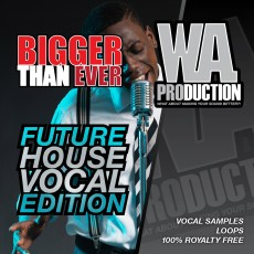 Bigger Than Ever: Future House Vocal Edition