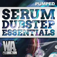 Pumped: Serum Dubstep Essentials