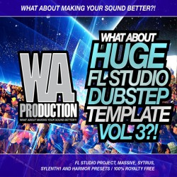 What About: Huge FL Studio Dubstep Template Vol 3