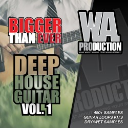 Bigger Than Ever: Deep House Guitar Vol 1