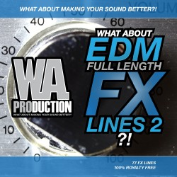 What About: EDM Full Length FX Lines 2