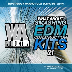 What About: Smashing EDM Construction Kits