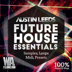 Austin Leeds: Future House Essentials