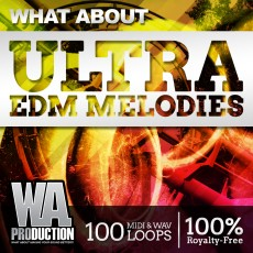 What About: Ultra EDM Melodies