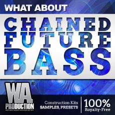 What About: Chained Future Bass