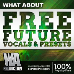 What About: FREE Future Vocals & Presets