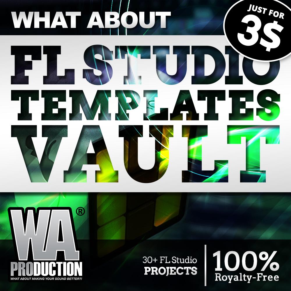 What about fl studio templates vault for Vault production